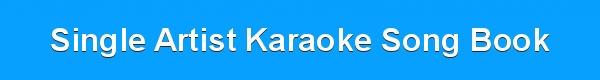Single Artist Karaoke Song Book - DJ & KJ song books and track lists