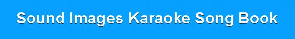 Sound Images Karaoke Song Book PDF Download Banner - DJ & KJ song books and lists