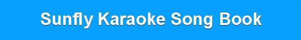 Sunfly Karaoke Song Book - DJ & KJ track list