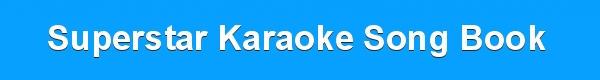 Superstar Karaoke Song Book - DJ & KJ song books and track lists downloads - CDG