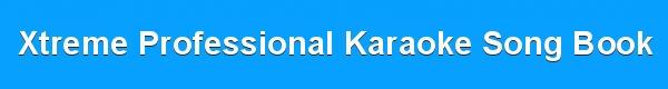 Xtreme Professional Karaoke Song Book - KJ & DJ track lists and disc identity