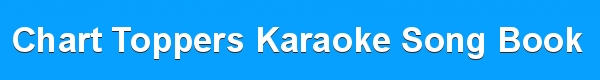 Chart Toppers Karaoke Song Book from the Karaoke Shack - track list - disc identity - custom made song books