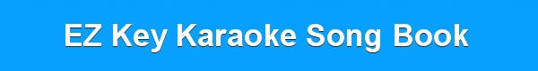 EZ Key Karaoke Song Book - track list - downloads