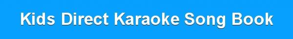 Kids Direct Karaoke Song Book - track list downloads
