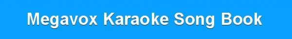 Megavox Karaoke Song Book - track lists - download song books