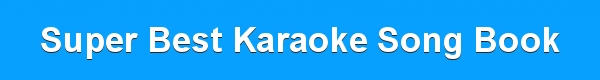 Super Best Karaoke Song Book - DJ & KJ track lists