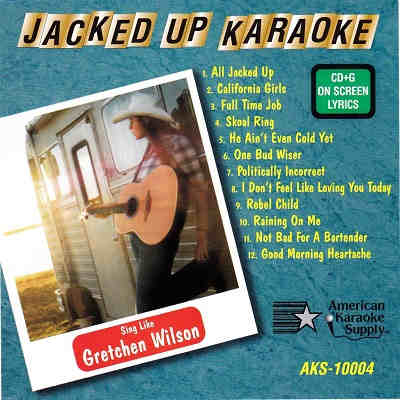 American Karaoke Supply - AKS10004 - Front - Jacked Up - Gretchen Wilson